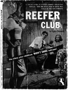 Reefer Club - The story your children WON'T DATE tell you!